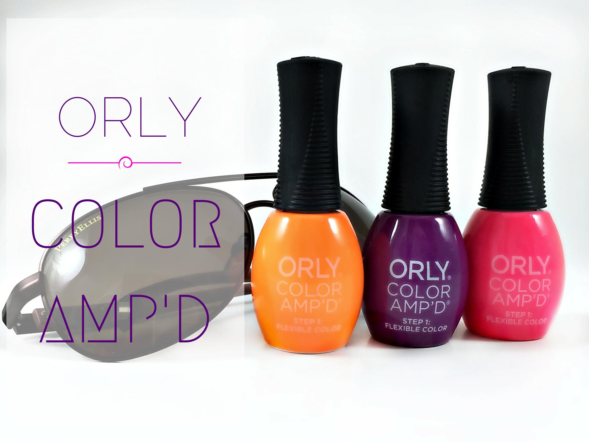 Shades of Summer: Orly Color Amp'd Nail Polish - The ...